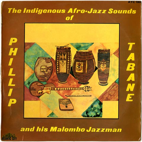 Philip Tabane and his Malombo Jazzman - The Indigenous Afro-Jazz Sounds of...