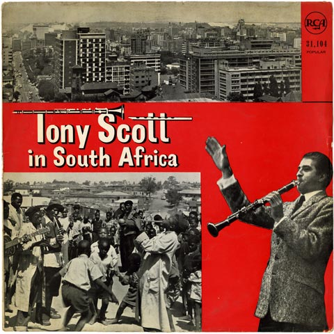 Tony Scott with The Tony Scott South African Quartet and The Alexandra Dead End Kids - Tony Scott in South Africa