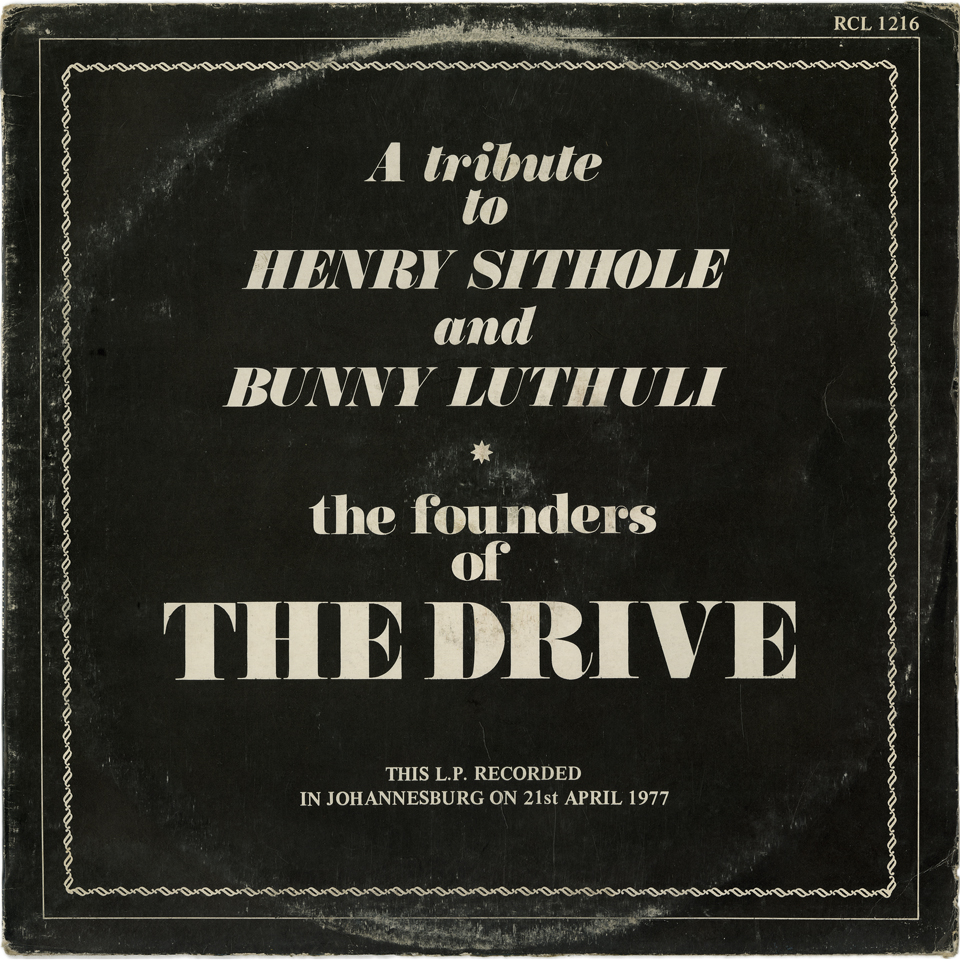 The Drive - A Tribute to Henry Sithole and Bunny Luthuli