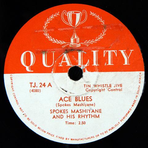 Spokes Mashiyane and his Rhythm - Ace Blues / Kwela Spokes